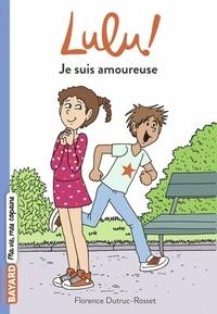 Marylise Morel et Florence Dutruc-Rosset - Lulu, Tome 01 - Je suis amoureuse.