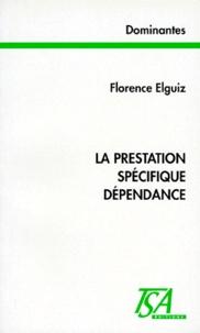Florence Elguiz - La prestation spécifique dépendance.