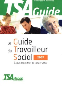 Florence Elguiz et  TSA Hebdo - Le Guide du Travailleur Social 2007.