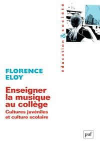 Enseigner la musique au collège- Cultures juvéniles et culture scolaire - Florence Eloy   Showmesound.org
