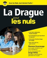 Florence Escaravage et Serge Hefez - La Drague pour les nuls.