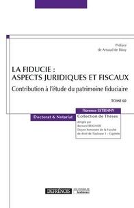 Florence Estienny - La fiducie : aspects juridiques et fiscaux - Contribution à l'étude du patrimoine fiduciaire.