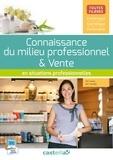 Florence Eveno et Karine Feraille - Connaissance du milieu professionnel & Vente en situations professionnelles Esthétique Cosmétique Parfumerie Toutes filières.