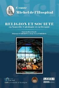 Florence Faberon et Jean-Yves Faberon - Religion et société en Nouvelle-Calédonie et en Océanie.
