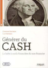 Florence Farriaux et Luc Farriaux - Générer du cash - La boîte à outils financière du non-financier.