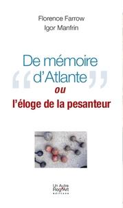 Florence Farrow et Igor Manfrin - De mémoire d'Atlante - Ou l'éloge de la pesanteur.