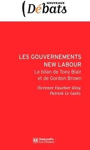 Florence Faucher-King et Patrick Le Galès - Les gouvernements New Labour - Le bilan de Tony Blair à Gordon Brown.