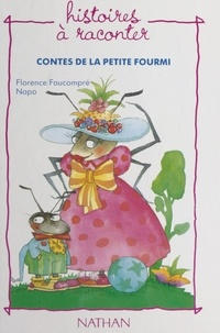 Florence Faucompré et  Napo - Contes de la petite fourmi.