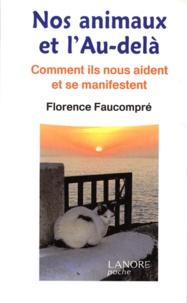 Florence Faucompré - Nos animaux et l'Au-delà - Commet ils nous aident et se manifestent.