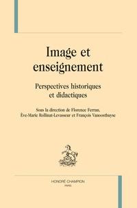 Florence Ferran et Eve-Marie Rollinat-Levasseur - Image et enseignement - Perspectives historiques et didactiques.
