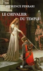 Florence Ferrari - Le chevalier du temple.