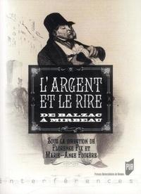 Florence Fix et Marie-Ange Fougère - Argent et le rire - De Balzac à Mirbeau.