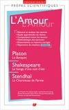 Florence Fix et Sylvain Ledda - L'Amour, Platon, Shakespeare, Stendhal - Prépas scientifiques.