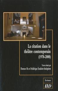 Florence Fix et Frédérique Toudoire-Surlapierre - La citation dans le théâtre contemporain (1970-2000).
