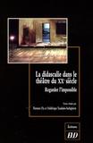 Florence Fix et Frédérique Toudoire-Surlapierre - La didascalie dans le théâtre du XXe siècle - Regarder l'impossible.