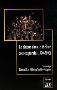Florence Fix et Frédérique Toudoire-Surlapierre - Le choeur dans le théâtre contemporain (1970-2000).