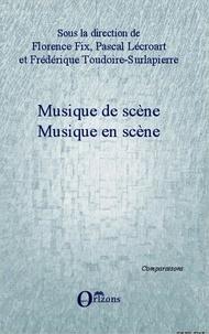 Florence Fix - Musique de scène - Musique en scène.
