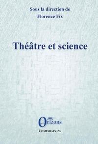 Florence Fix - Théâtre et science.