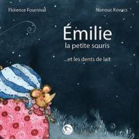 Florence Fournival - Emilie la petite souris et les dents de lait.