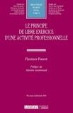 Florence Fouvet - Le principe de libre exercice d'une activité professionnelle.