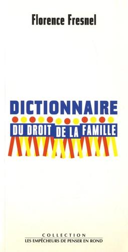 Dictionnaire du droit de la famille. Les deux cent cinquante mots les plus usuels