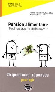 Florence Fresnel et Stéphane Valory - Pension alimentaire : tout ce que je dois savoir - 25 questions-réponses pour agir.