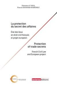 La protection du secret des affaires - Etat des lieux en droit civil français et projet européen.pdf
