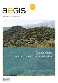 Florence Gaignerot-Driessen et Jan Driessen - Cretan Cities: Formation and Transformation.