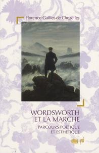 Florence Gaillet de Chezelles - Wordsworth et la marche - Parcours poétique et esthétique.