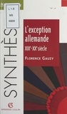 Florence Gauzy et Marc Nouschi - L'exception allemande, XIXe-XXe siècle.