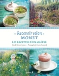 Florence Gentner - Recevoir selon Monet - Les recettes d'un maître.
