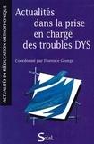 Florence George - Actualités dans la prise en charge des troubles DYS.