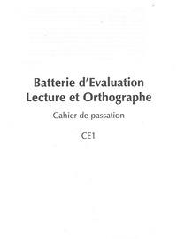 Florence George et Catherine Pech-Georgel - Batterie d'Evaluation Lecture et Orthographe - Cahier de passation CE1 - Pack de 10 exemplaires.