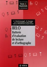 Florence George et Catherine Pech-Georgel - Belo - Batterie d'évaluation de lecture et d'orthographe.