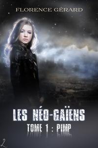 Florence Gérard - Pimp - Les Néo-Gaïens, Tome 1 (romance dystopie - post-apo).