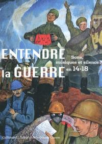 Florence Gétreau - Entendre la guerre - Sons, musiques et silence en 14-18.