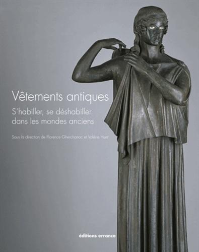 Vêtements antiques. S'habiller, se déshabiller dans les mondes anciens