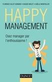 Florence Gillet-Goinard et Hugues Molet - Happy management - Osez manager par l'enthousiasme.