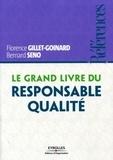 Florence Gillet-Goinard et Bernard Seno - Le grand livre du Responsable Qualité.