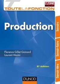 Florence Gillet-Goinard et Laurent Maimi - Toute la fonction production - 2ed. - Savoir-être, savoir-faire, savoirs.