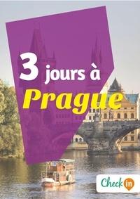 Florence Gindre - 3 jours à Prague - Un guide touristique avec des cartes, des bons plans et les itinéraires indispensables.
