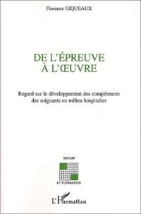 De lépreuve à loeuvre. Regard sur le développement des compétences des soignants en milieu hospitalier.pdf