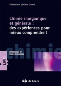 Florence Girard et Jérôme Girard - Chimie inorganique et générale - Des expériences pour mieux comprendre !.