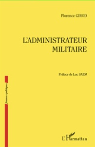 Florence Girod - L'administrateur militaire.