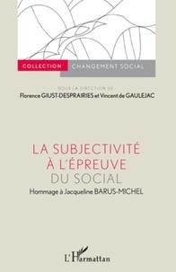 Florence Giust-Desprairies et Vincent de Gaulejac - La subjectivité à l'épreuve du social - Hommage à Jacqueline Barus-Michel.