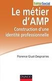 Florence Giust-Desprairies - Le métier d'AMP - Construction d'une identité professionnelle.