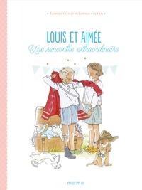 Florence Givelet-de Lespinay et  By-Bm - Louis et Aimée - Une rencontre extraordinaire.