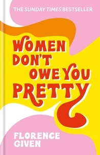 Florence Given - Women Don't Owe You Pretty The Small Edition /anglais.