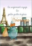 Florence Gobled - Le surprenant voyage de petite goutte de pluie - Livre de coloriage.