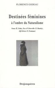 Florence Godeau - Destinées féminines - A l'ombre du naturalisme.